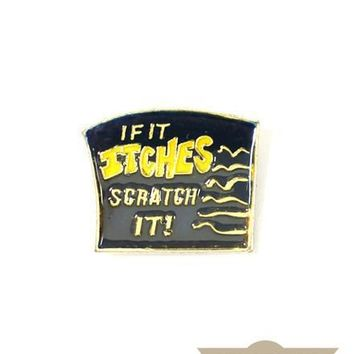 Scratch It Vintage Pin