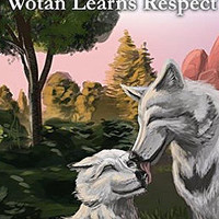 Wotan the Wolf Pup - Wotan Learns Respect from Thurston Howl Publications
