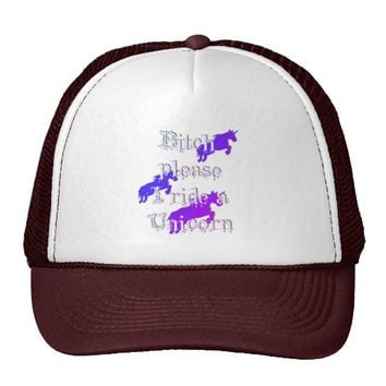 Bitch please, I ride a Unicorn! Funny adult cap Trucker Hat