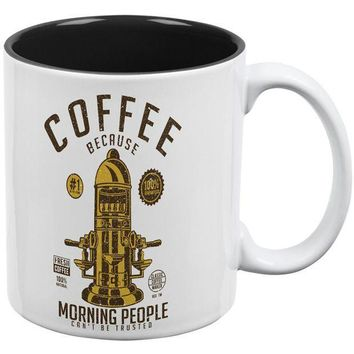 PEAPGQ9 Coffee Because Morning People Can't Be Trusted All Over Coffee Mug