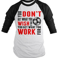 Shirts By Sarah Men's Soccer Shirt Get What Work For 3/4 Sleeve Raglan Shirts