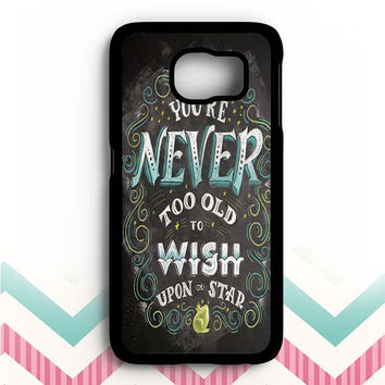 Your never too old to wish upon a star Samsung Galaxy S6 Case