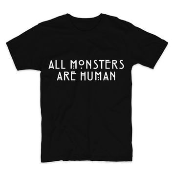 All Monsters Are Human, Unisex Graphic T-Shirt