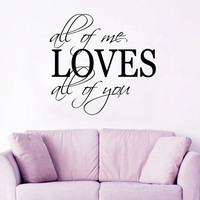 Family Wall Decal Quote All Of Me Loves All Of You Home Vinyl Stickers Bedroom Decor Living Room Design Interior Valentines Day Gifts KY121