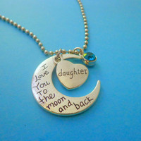 Daughter Necklace ~ Love you to the moon and back Jewerly , Birthstone Birthday Gifts , Gifts for daughter , Daddys little girl gifts