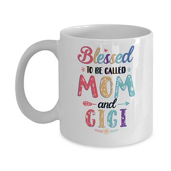 Blessed To Be Called Mom And Gigi Mothers Day Gift Mug
