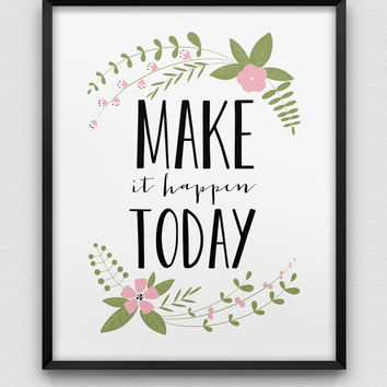 make it happen today print // motivational print // floral home decor print // pastel colours wall art // coral green poster