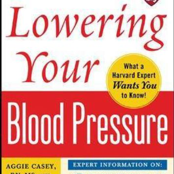 The Harvard Medical School Guide to Lowering Your Blood Pressure (Harvard Medical School Guides)
