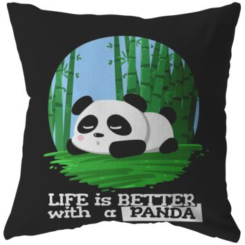 Life Is Better With A Panda Cute Animal Love Bear Pillow