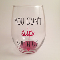 you can't sip with us, mean girls, wine glass,stemless, glitter wine glass