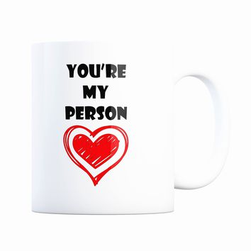 You're My Person Couples 11 oz Coffee Mug Ceramic Coffee and Tea Cup