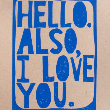 LINOCUT PRINT - Hello Also I love you - cobalt blue - letterpress typography poster 8x10 on kraft
