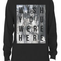"""Wish You Were Here"" Long Sleeve Shirt"