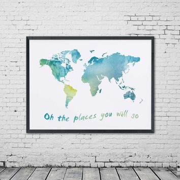 Watercolor World Map Art Oh The Places You Will Go Quotes Wall Art The World Map Nursery Print Travel Poster