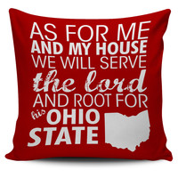 """As For Me And My House Root For Ohio State Buckeyes 18"""" Pillow Cover"""