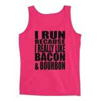 I Run Because I Really Like Bacon and Bourbon - Funny workout Tank -Women's  Fitness Jersey Tank
