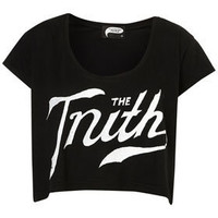 The Truth Crop Top by Illustrated People** - Jersey Tops  - Clothing  - Topshop