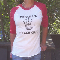 Peace In, Peace Out.  -  Red and White Baseball Tee - Eco Friendly