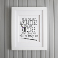 Harry Potter Quote, Abilities and Choices, Dumbledore Quote, Harry Potter Motivation Art Print, Motivation Wall Poster, Harry Potter