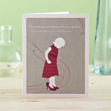 We Are Shaped By What We Love, A Positively Green Mother's Day Card