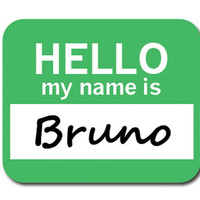 Bruno Hello My Name Is Mouse Pad