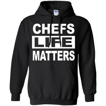 Chefs Life Matters Hoodie