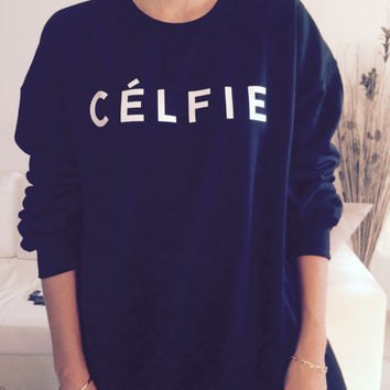 Celfie sweatshirt jumper cool fashion sweatshirts girls women UNISEX sizing sweater tumblr blogger gifts for girls style funny girlfriend