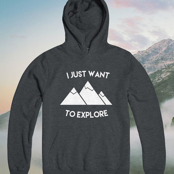 I just want to explore Hoodies hiking Hiker gift present trail camper hikers hoodie