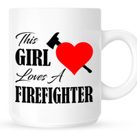 This Girl Loves A Firefighter Coffee Mug