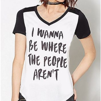 Wanna Be Where The People Aren't T Shirt - Spencer's