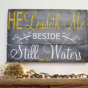 He Leadeth Me Beside Still Waters Pallet Sign Rustic Wood Sign Christian Wall Art Religious Wall Art Home Decor Wall Decor Gray and Yellow