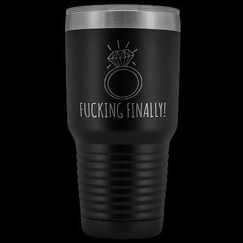 Fucking Finally Mug I'm Engaged Engagement Gift for Her Proposal Gifts Bride To Be Future Mrs Fiance Coffee Cup Getting Married Tumbler Metal Insulated Hot Cold Travel Cup 30oz BPA Free