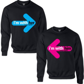 I AM WITH HER I AM WITH HIM COUPLE SWEATSHIRT