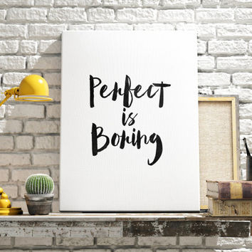 "Motivational Quote ""Perfect Is Boring"" Typography print Wall ArtWork Inspirational Print Digital Art Print Home Decor Printable Quotes"