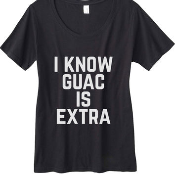 I Know Guac Is Extra Women's Scoop Neck T-Shirt