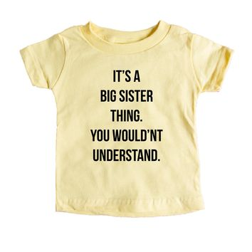 It's A Big Sister Thing. You Wouldn't Understand. Baby Tee