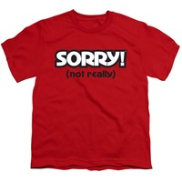 Sorry Kids T-Shirt Not Really Red Tee