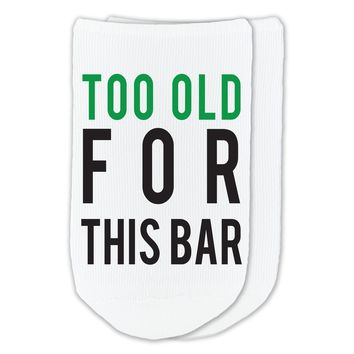 Too Old For This Bar - Humorous Boozy Socks - Custom Printed Socks Sold by the Pair