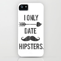 I only date hipsters. iPhone & iPod Case by RexLambo