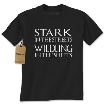 Stark In The Streets, Wildling In The Sheets GoT Mens T-shirt