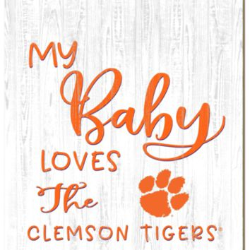 Clemson Tigers | My Baby Loves | Sign | Wood | Rope Hanger | NCAA