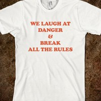 WE LAUGH AT DANGER