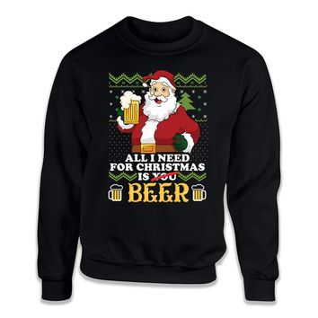 All I Need For Christmas Is Beer Ugly Sweater - ILA-19