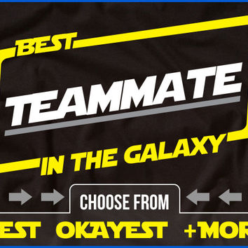 Best Teammate In The Galaxy T-Shirt