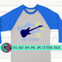 ready to rock 5th grade svg, first day of school svg,school svg,svg for cricut, beginning of year svg,boys svg,back to school svg,guitar svg
