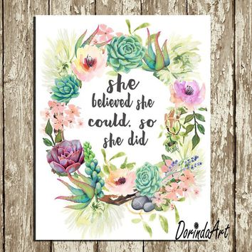 She believed she could so she did Printable Floral Watercolor succulent wreath print Purple coral green Inspirational Quote 8x10 11x14 16x20