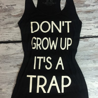 DON'T GROW UP TANK IN BLACK