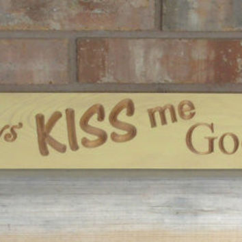 Always Kiss Me Goodnight, Routed Sign SKU-1100 CLEARANCE
