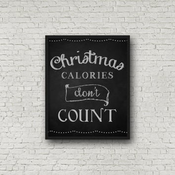 Christmas Calories Don't Count, Funny Christmas, Kitchen Decor, Chalkboard Sign, Chalkboard Art, Kitchen Art, Printable Christmas, Christmas