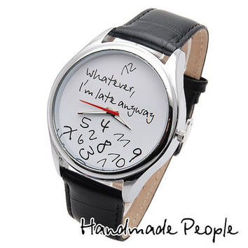 Whatever I'm late anyway BIG Watch  Unisex Watch by HandMadePeople